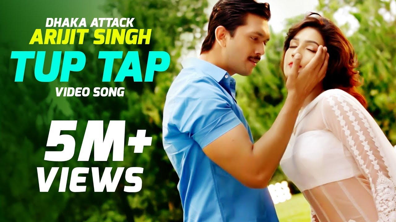 TUP TAP - Arijit Singh & Somlata   Arindom   Dhaka Attack   Arifin Shuvoo   Mahi   Dipankar Dipon  downoad full Hd Video