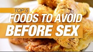 5 Foods Not To Eat Before Sex | Top 10