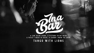 Lyrics + VIetsub || In A Bar / Tango with Lions
