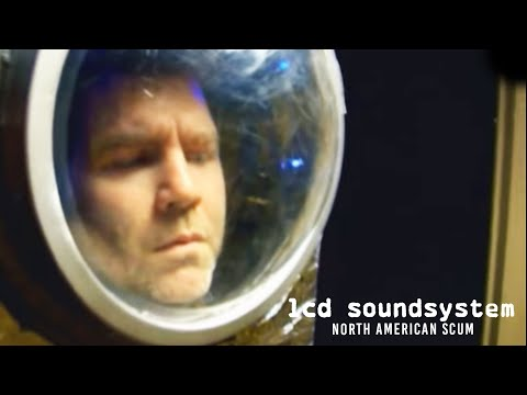 North American Scum (Song) by LCD Soundsystem