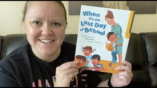 """Storytime with Ms. Gray - """"When It's the Last Day of School"""""""