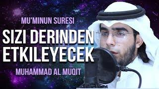 Bu Kıraat sizi derinden etkileyecek! - Muhammad al Muqit محمد المقيط