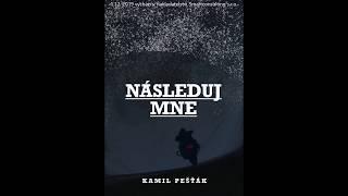 "Video Kamil Pešťák  ""Následuj mne"" upoutávka k nové knize"