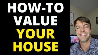 How-To Value A House (Determining Property Value)