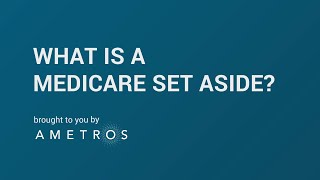 What is a Medicare Set Aside?
