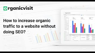 How to increase organic traffic to a website without doing SEO?