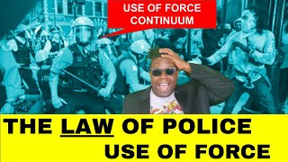 """The law behind Police and the Use of Force Policy   The """"USE OF FORCE CONTINUUM"""" explained."""