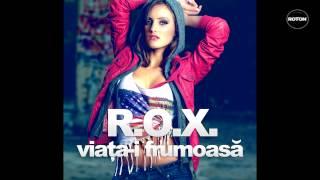 R.O.X - Viata-i Frumoasa - YouTube