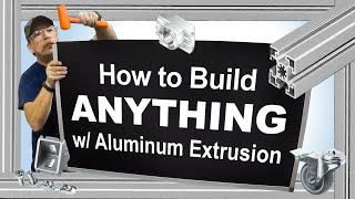 How To Build Anything with Aluminum Extrusion (by Bosch Rexroth)