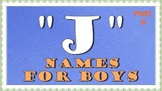 TOP INTERNATIONAL J NAMES FOR BOYS -PART 2
