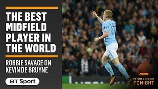 """""""Kevin De Bruyne is the best midfielder in the world"""""""