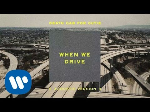 Death Cab for Cutie - When We Drive [Acoustic Version] (Official Audio)