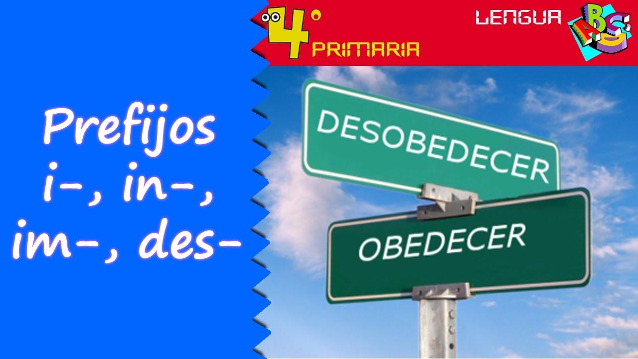 Lengua Castellana. 4º Primaria. Tema 5. Prefijos i-, in-, im-, des-