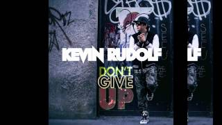 """Video thumbnail of """"Kevin Rudolf - """"Don't Give Up"""" (new single 2012)"""""""