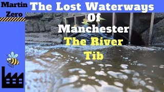 The Lost Waterways Of Manchester The River Tib