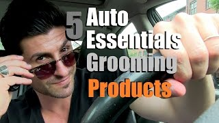 5 Grooming  Essentials For The Car | Men's Grooming Must Haves For The Road