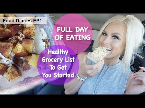 Video Full Day Of Eating + Healthy Grocery List | Food Diaries Ep 1
