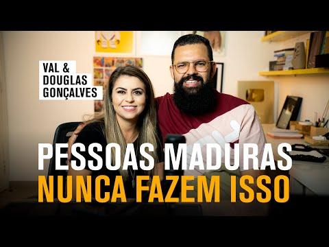 PESSOAS MADURAS NUNCA FAZEM ISSO - Douglas e Val Gonçalves