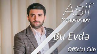Asif Məhərrəmov - Bu Evdə (Official Klip)