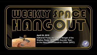 Weekly Space Hangout: Apr 24, 2019 - Nathaniel Putzig and Gareth Morgan of SHARAD