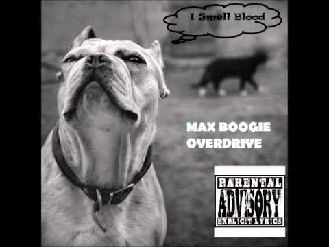 I Smell Blood (Song) by Max Boogie Overdrive