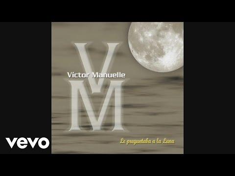 Víctor Manuelle - El Tonto Que No Te Olvidó