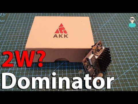 AKK Dominator 2W VTX - Power & Long Range Tests
