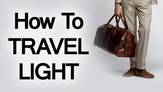 How To Pack Your Travel Bag Light | Luggage Packing Tips When Traveling |  Pack