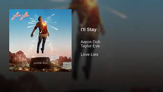 I'll Stay by Aaron Doh