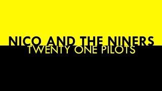 twenty one pilots // Nico and the Niners lyric video