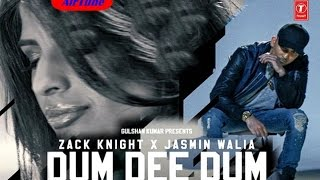 Dum Dee Dee Dum Full Song | Zack Knight Ft Jasmin Walia