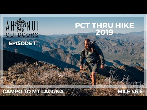 Pct Thru Hike 2019, Episode 1 Mile 0-46