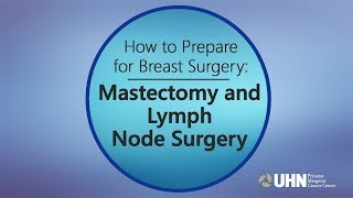 How to Prepare for Breast Surgery: Mastectomy and Lymph Node Surgery