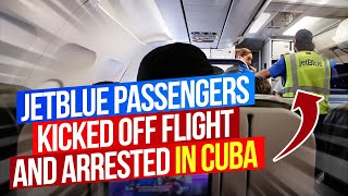 Passengers Kicked Off JetBlue Flight And Arrested in Cuba