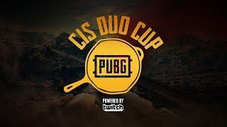 Играем финал Duo Cup CIS -Twitch на 5000$ (15 минут задержка) ● PUBG / PlayerUnknown's Battlegrounds