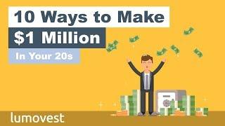 10 Ways to Make $1 Million in Your 20s | Lumovest