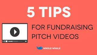 5 Tips For Your Fundraising Pitch Video