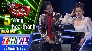 thvl-tuyet-dinh-song-ca-nhi-mua-2-tap-5-vong-hoa-thanh-trailer