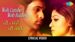 Woh Lamhe Woh Baatein with lyrics | वोह   - YouTube