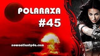 Polaraxa 45 – Konspiracje, Ujawnienie i cywilizacja na Marsie