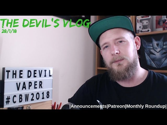 The Devil's Vlog 28/1/18 |Announcements|Patreon|Monthly Roundup|