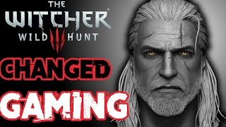 The Witcher 3 Changed Gaming Forever - Talk Gaming