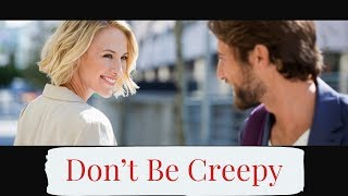How To Approach Girls - Without Being Creepy