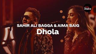 Coke Studio Season 12 | Dhola | Sahir Ali Bagga & Aima Baig
