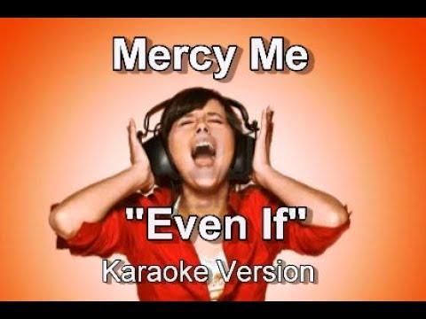 "MercyMe ""Even If"" BackDrop Christian Karaoke"