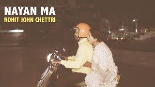 Nayan Ma | Rohit John Chettri | Official Music Video
