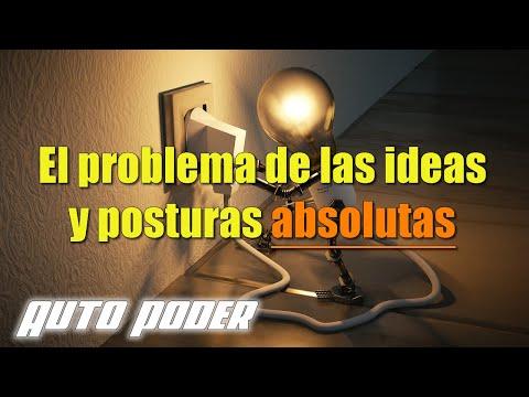 El problema de las ideas y posturas absolutas