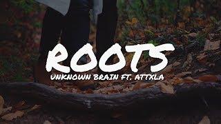 Unknown Brain - Roots (ft. Attxla) (Lyrics Video) | Epic Beats