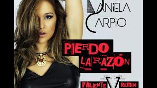 Daniela Carpio - Pierdo La Razón (Valiente Remix)