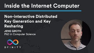Inside the Internet Computer | Non-interactive Distributed Key Generation and Key Resharing